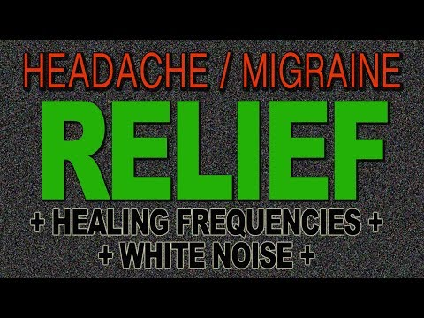 Headache Relief Music - eliminate headaches & migraines with healing frequencies & white noise