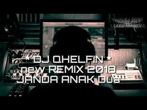 DJ QHELFIN - JANDA ANAK 2 ( NEW FX MIX 2018 )