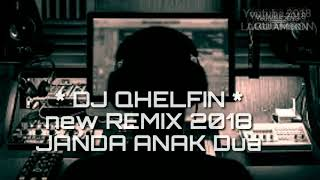 DJ QHELFIN - JANDA ANAK 2 ( NEW FX MIX 2018 )