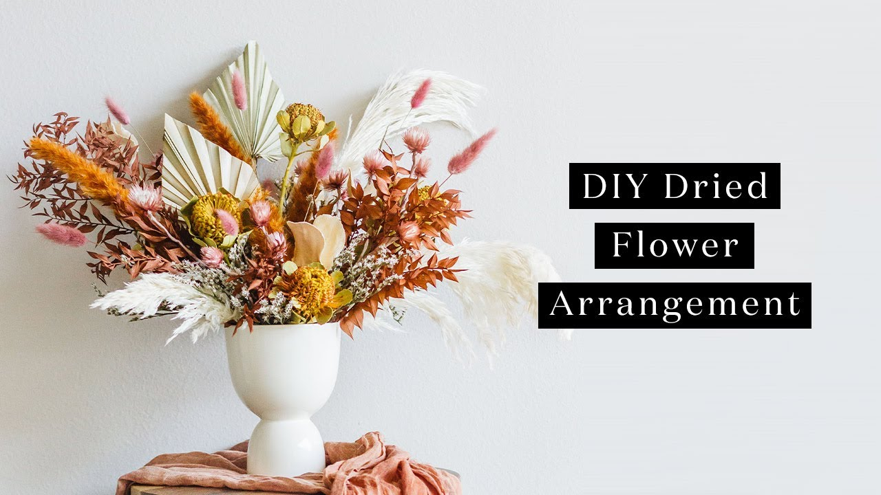 How To Make A Simple Dried Flower Arrangement Youtube