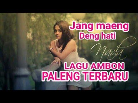 Lagu Ambon Paleng Terbaru 2018 NADA LATUHARHARY😀JANG MAENG DENG HATI
