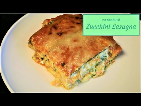 Zucchini Lasagna no noodles How to Make a Low Carb Lasagna