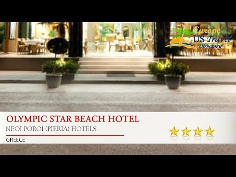 Olympic Star Beach Hotel - Neoi Poroi (Pieria) Hotels, Greece