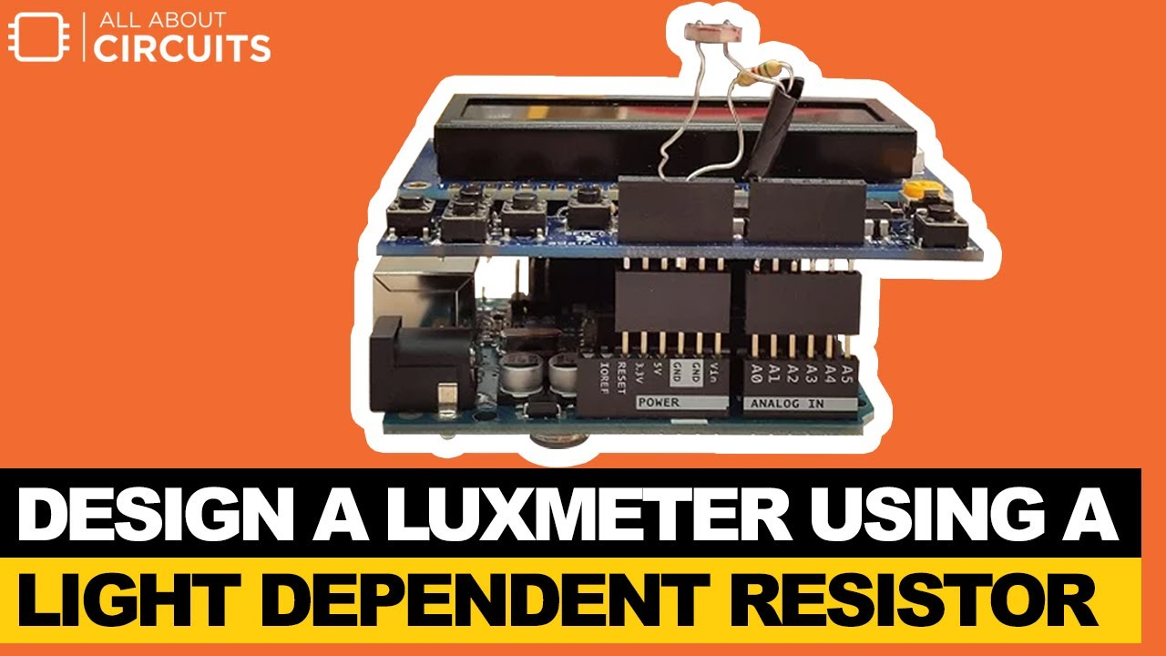 Design a Luxmeter Using a Light Dependent Resistor