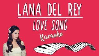LANA DEL REY - Love song KARAOKE (Piano Instrumental)