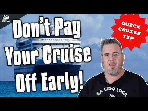 Don't Pay Off Your Cruise Early!