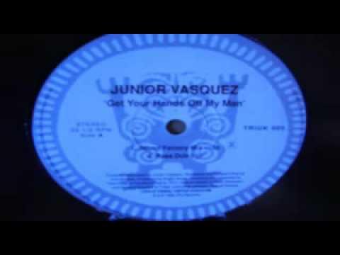 Junior Vasquez, Get Your Hands Off My Man