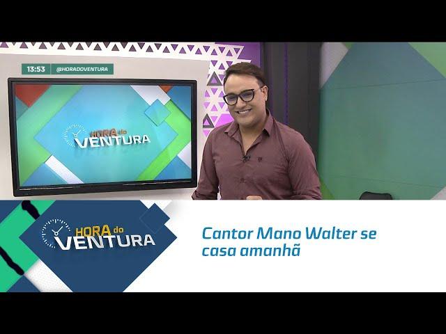 Cantor Mano Walter se casa amanhã - Bloco 01