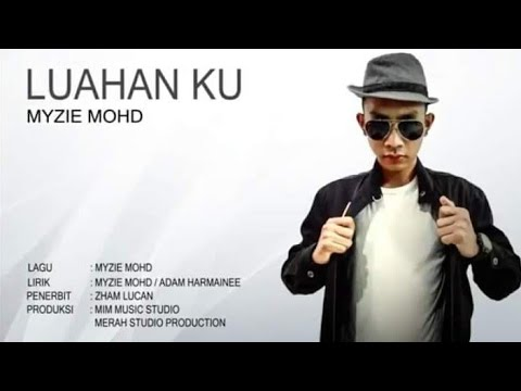 Luahan Ku - Myzie Mohd                (Official Lirik Video)