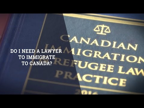 Do I Need A Lawyer To Immigrate To Canada?