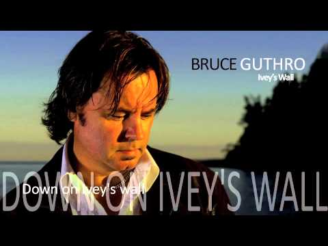 Bruce Guthro  Ivey's Wall single summer 2013