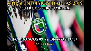 COPA UNIVISION DALLAS 2019 - BRONCOS 09 vs BRAVOS FC 09  (9 - 1) UTD SOCCER  FIELD 6/9/2019
