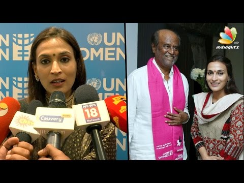 Rajini daughter Aishwarya Dhanush is U.N. Women's Goodwill Ambassador in India    Latest Speech