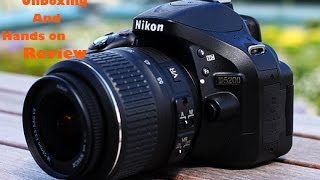 nikon D5200 Unboxing and review