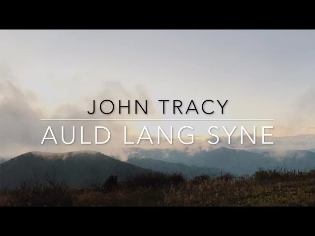 Auld Lang Syne - John Tracy (Lyric Video)