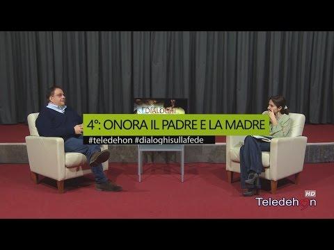 DIALOGHI SULLA FEDE - 4°: ONORA IL PADRE E LA MADRE