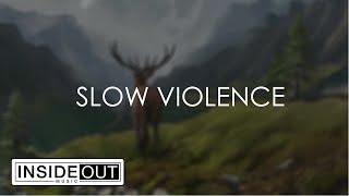 Play Slow Violence