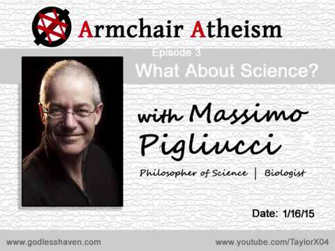 Armchair Atheism, Ep. 3 - What About Science? with Massimo Pigliucci