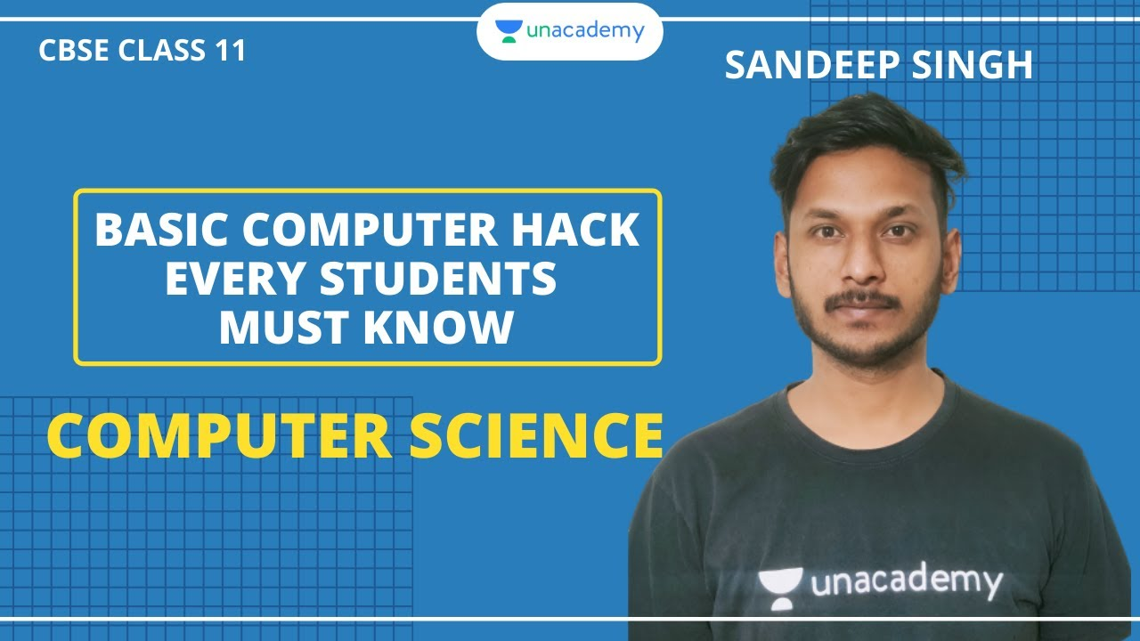 Basic Computer Hack Every Students Must Know | Computer Science | CBSE | Class 11 | Sandeep Sir
