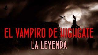 El Vampiro de Highgate. La Leyenda