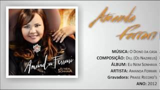 O DONO DA CASA - AMANDA FERRARI - LANÇAMENTO 2012