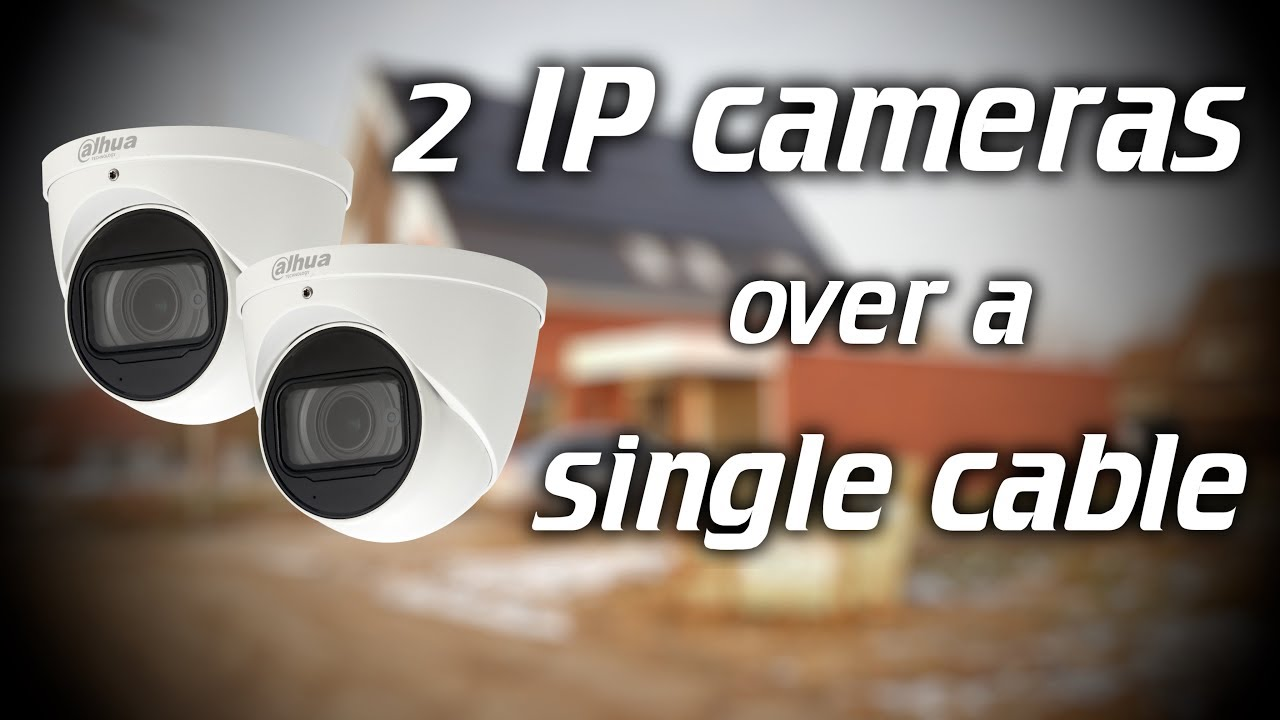 IPcam: 2 IP cameras over a single cable