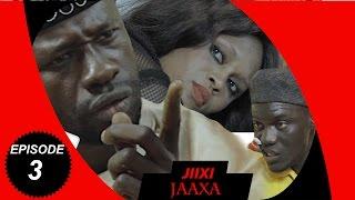 Jiixi Jaaxa - Épisode 3