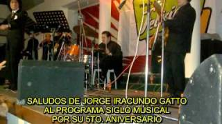Baixar JORGE IRACUNDO GATTO - SALUDOS POR 5TO. ANIVERSARIO DE SIGLO MUSICAL