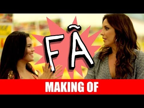 MAKING OF – FÃ