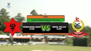 EXPERT PRIME MINISTER CUP 2076 || TRIBHUWAN ARMY CLUB VS NEPAL POLICE CLUB ||  FINAL || 2ND INNING