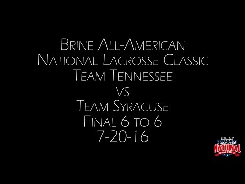Brine All-American National Lacrosse Classic Team Tennessee vs Team Syracuse Final 6 to 6 7 20 16