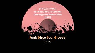 PHYLLIS HYMAN - You Know How To Love Me (Remix) (Mike Maurro Mix) (1979)
