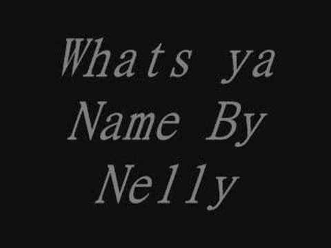Nelly - Whats ya name