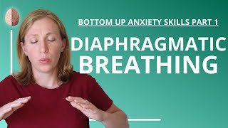 Diaphragmatic Breathing (Anxiety Skills #12)