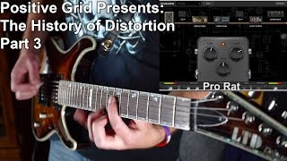 Positive Grid Presents - The History of Distortion Part 3 -1980s