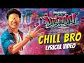 Pattas Movie Chill Bro Lyrical Video Song See In The Description