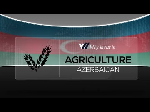 Agriculture  Azerbaijan - Why invest in 2015
