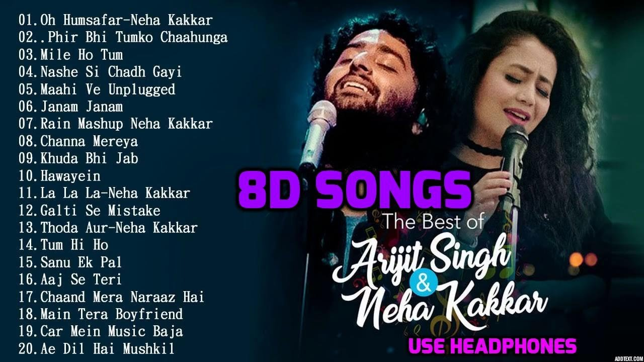 8D Hindi Songs 2018 | Arijit singh | Neha kakkar hit songs | 8d songs.