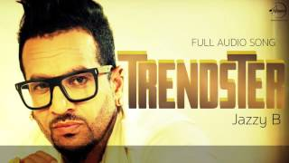 Trendster (Full Audio Song) | Jazzy B | Punjabi Audio Song Collection | Speed Records
