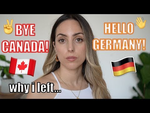 WHY I LEFT CANADA AND MOVED TO GERMANY...