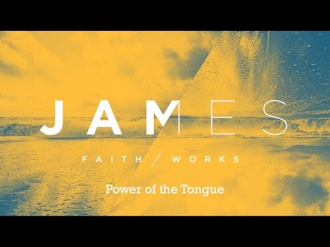 James 3:1-12 Power of the Tongue