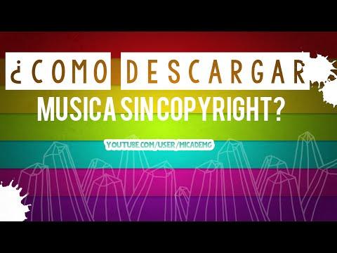 ¿Donde descargar musica sin Copyright? /FACIL/ Mica De MG