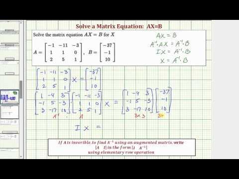 Ex: Solve the Matrix Equation AX=B (3x3)