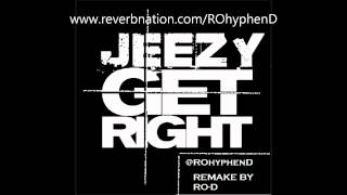 Young Jeezy - Get Right Instrumental remake w/ FLP DL @ROhyphenD Ro-D