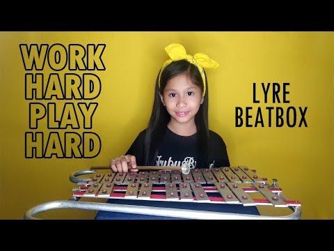 Work Hard Play Hard  (Lyre Beatbox)