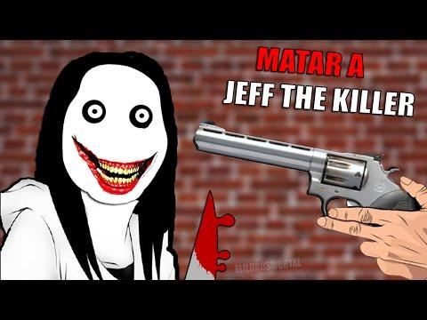 MATANDO A JEFF THE KILLER - Let's Kill Jeff The Killer - Lost in the Nightmare