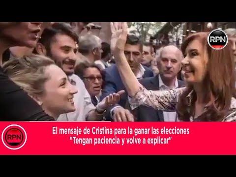 """El mensaje de Cristina para la ganar las elecciones """"Tengan paciencia y volve a explicar"""""""