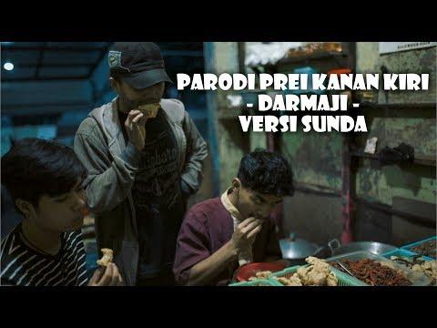 PARODI PREI KANAN KIRI - DARMAJI (Versi Sunda)