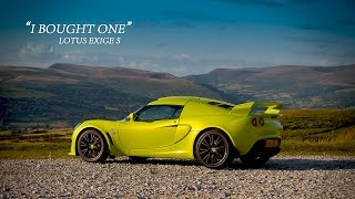 Lotus Exige S - I Bought One | Antony Quintin