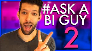 Ask A Bi Guy 2